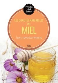 Olivier Laurent - Les bienfaits du miel.