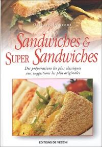 Olivier Laurent - Sandwiches et super sandwiches.
