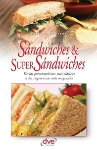 Olivier Laurent - Sandwiches y super sandwiches.