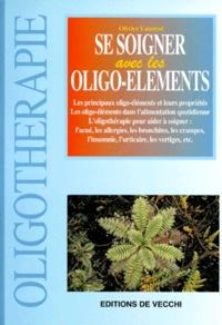 Se soigner avec les oligo-éléments - Olivier Laurent | Showmesound.org