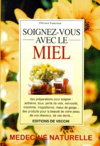 Olivier Laurent - Soignez-vous avec le miel.