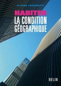 Olivier Lazzarotti - Habiter - La condition géographique.