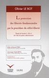 Olivier Le Bot - La protection des libertés fondamentales par la procédure du référé-liberté - Etude de l'article L 521-2 du Code de justice administrative.