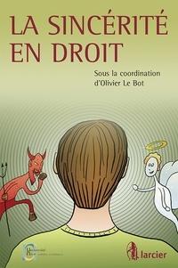Olivier Le Bot - La sincérité en droit.