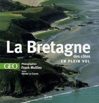 Olivier Le Carrer et Frank Mulliez - La Bretagne des côtes en plein vol.