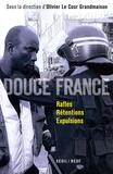 Olivier Le Cour Grandmaison - Douce France - Rafles, rétentions, expulsions.