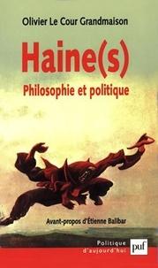 Olivier Le Cour Grandmaison - Haine(s) - Philosophie et politique.
