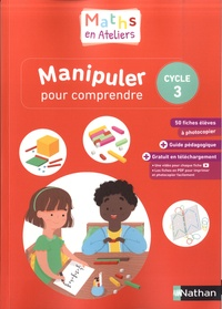 Olivier Le Dantec et Laurent Giauffret - Maths en ateliers, Manipuler pour comprendre, cycle 3.