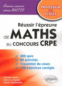 Olivier Le Dantec et Nathalie Auxire - Réussir l'épreuve de mathématiques.