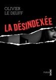 Olivier Le Deuff - La désindexée - Quand on supprime toute trace informatique d'un individu....
