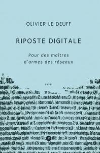 Olivier Le Deuff - Riposte digitale - Pour des maîtres d'armes des réseaux.