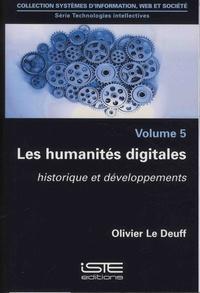 Olivier Le Deuff - Technologies intellectives - Volume 5, Les humanités digitales. Historique et développements.