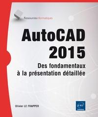 AutoCAD 2015 - Des fondamentaux à la présentation détaillée.pdf