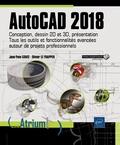 Olivier Le Frapper et Jean-Yves Gouez - AutoCAD 2018 - Conception, dessin 2D et 3D, présentation - Tous les outils et fonctionnalités avancées autour de projets professionnels.