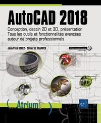 AutoCAD 2018 - Conception, dessin 2D et 3D, présentation - Tous les outils et fonctionnalités avancées autour de projets professionnels.pdf