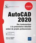 Olivier Le Frapper et Jean-Yves Gouez - AutoCAD 2020 - Des fondamentaux à la présentation détaillée autour de projets professionnels.