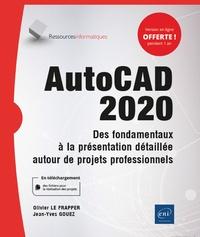 AutoCAD 2020- Des fondamentaux à la présentation détaillée autour de projets professionnels - Olivier Le Frapper |