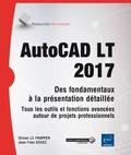 Olivier Le Frapper et Jean-Yves Gouez - AutoCAD LT 2017 - Des fondamentaux à la présentation détaillée autour de projets professionnels.
