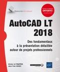 Olivier Le Frapper et Jean-Yves Gouez - AutoCAD LT 2018 - Des fondamentaux à la présentation détaillée autour de projets professionnels.