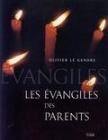 Olivier Le Gendre - Les Evangiles des parents.