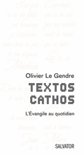 Olivier Le Gendre - Textos cathos - L'Evangile au quotidien.