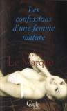 Olivier Le Marque - Les confessions d'une femme mature.