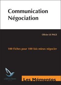 Olivier Le Page - Communication Négociation - 100 fiches pour 100 fois mieux négocier.