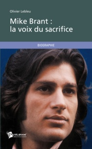 Olivier Lebleu - Mike Brant - La Voix du Sacrifice.