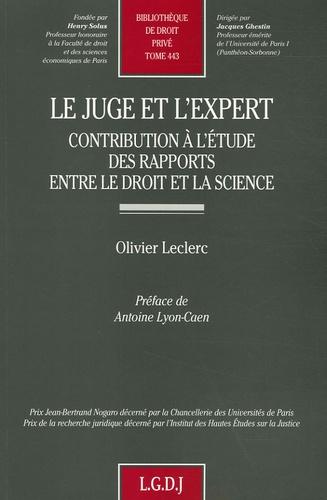 Olivier Leclerc - Le juge et l'expert - Contribution à l'étude des rapports entre le droit et la science.