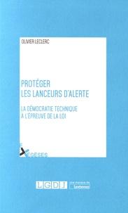 Olivier Leclerc - Protéger les lanceurs d'alerte - La démocratie technique à l'épreuve de la loi.