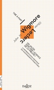 """Olivier Leclerc et John H. Wigmore - Un jalon vers une """"science de preuve"""" - La représentation graphique des raisonnements probatoires."""