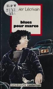 Olivier Lécrivain - Blues pour Marco.
