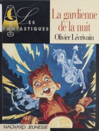 Olivier Lécrivain - La gardienne de la nuit.