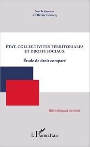 Olivier Lecucq - Etat, collectivités territoriales et droits sociaux - Etude de droit comparé.