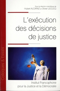 Olivier Lecucq et Hubert Alcaraz - L'exécution des décisions de justice.