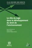 Olivier Lecucq et Sandrine Maljean-Dubois - Le rôle du juge dans le développement du droit de l'environnement.