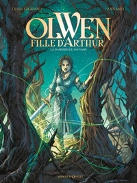Olivier Legrand et  Annabel - Olwen, fille d'Arthur Tome 1 : La damoiselle sauvage.