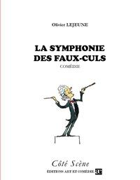 Olivier Lejeune - La symphonie des faux culs.