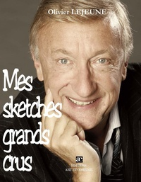 Olivier Lejeune - Mes sketches grands crus.