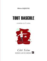 Olivier Lejeune - Tout bascule.