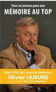 Olivier Lejeune - Trucs et astuces pour une mémoire au top.
