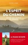 Olivier Lemire - L'esprit du chemin - Voyage aux sources du bonheur.