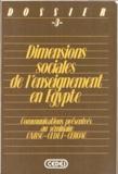 Olivier Lemoine et Amira Machhour - Dimensions sociales de l'enseignement en Égypte.