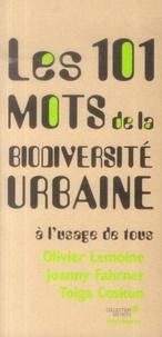 Olivier Lemoine et Joanny Fahrner - Les 101 mots de la biodiversité urbaine à l'usage de tous.