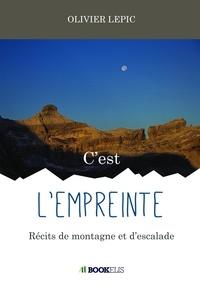 Olivier Lepic - C'est l'empreinte - Récits de montagne et d'escalade.