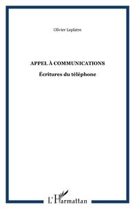 Olivier Leplâtre - Appel à communications - Ecritures du téléphone.
