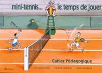 Olivier Letort et Denise Lévêque - Mini-tennis... le temps de jouer.