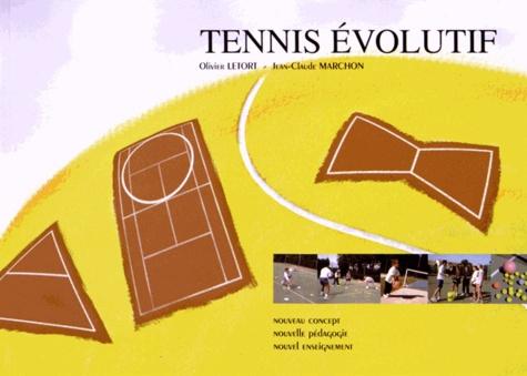 Olivier Letort et Jean-Claude Marchon - Tennis évolutif.