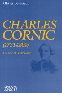 Olivier Levasseur - Charles Cornic (1731-1809) - Un mythe corsaire.