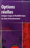 Olivier Levyne et Jean-Michel Sahut - Options réelles - Intégrer risque et flexibilité dans les choix d'investissement.